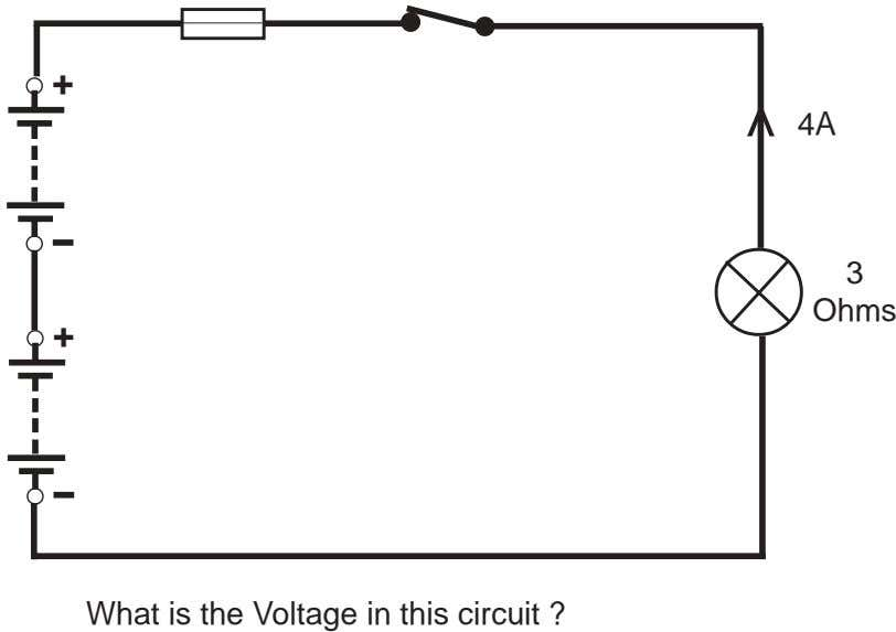 + 4A 3 Ohms + What is the Voltage in this circuit ? >
