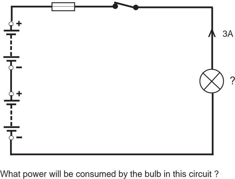+ 3A ? + What power will be consumed by the bulb in this circuit