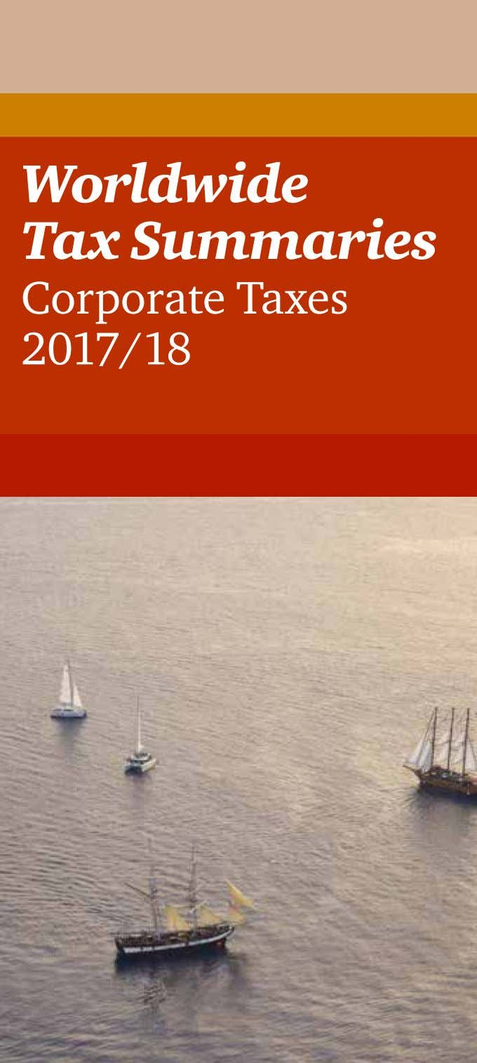 www.pwc.com/taxsummaries Worldwide Tax Summaries Corporate Taxes 2017/18 Quick access to information about corporate