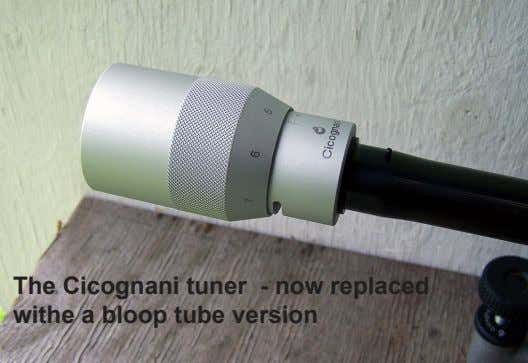 The Cicognani tuner - now replaced withe a bloop tube version
