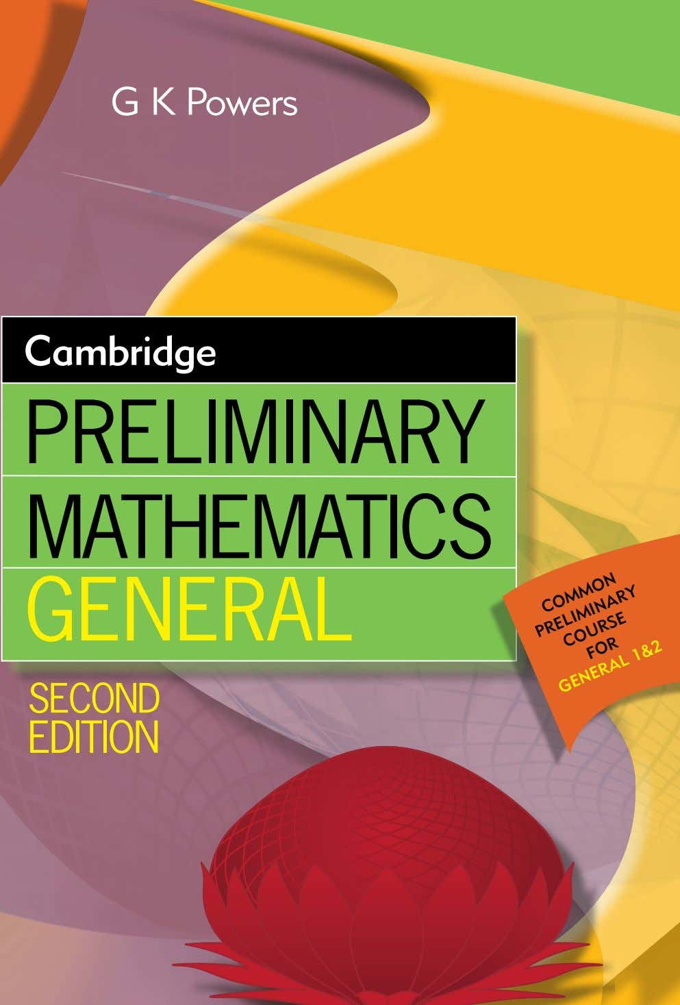 G K Powers Cambridge Preliminary mathematics General second edition Common preliminary Course for 1&2