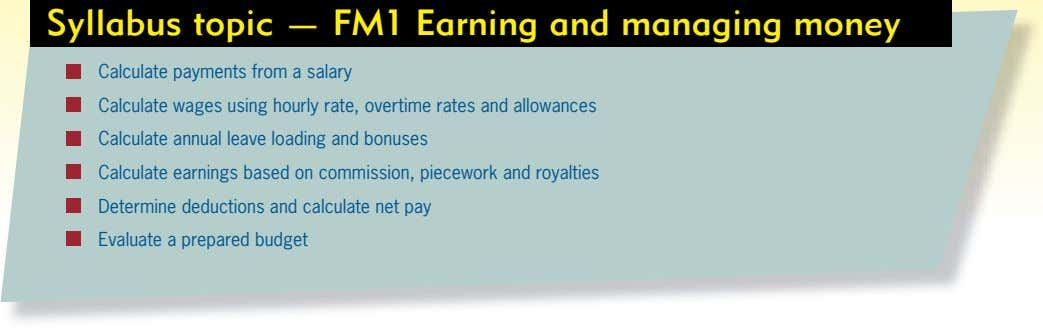 Syllabus topic — FM1 Earning and managing money Calculate payments from a salary Calculate wages