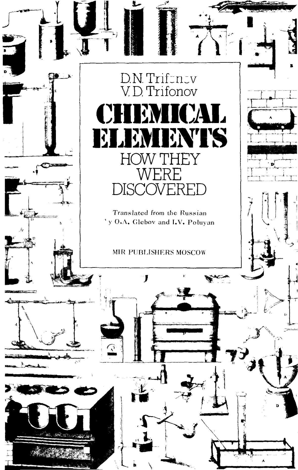 D.N. Trifonov VD, Trifonov CHEMICAL ELEMENTS HOW THEY WERE DISCOVERED Translated from the Russian by O.A
