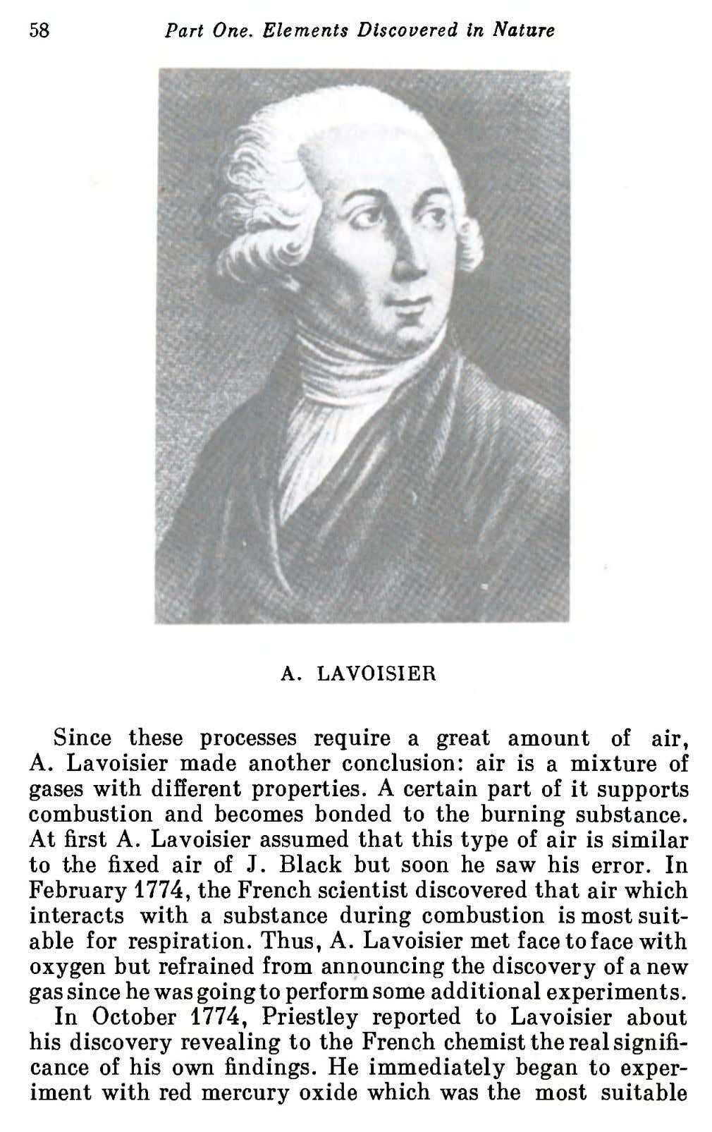 58 Part One. Elements Discovered in Nature A. LAVOISIER Since these processes require a great amount