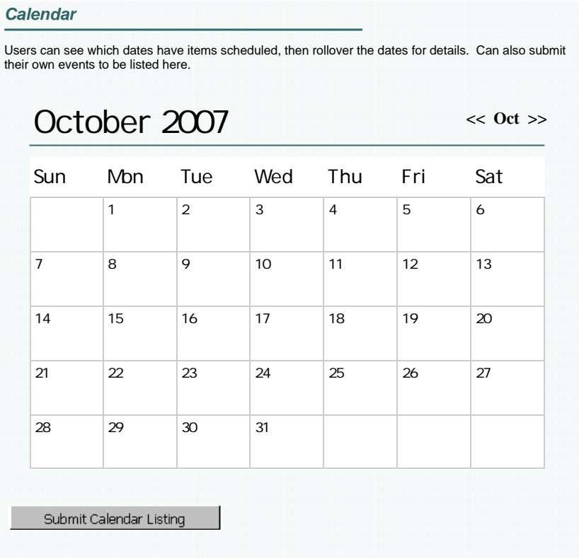Calendar Users can see which dates have items scheduled, then rollover the dates for details.