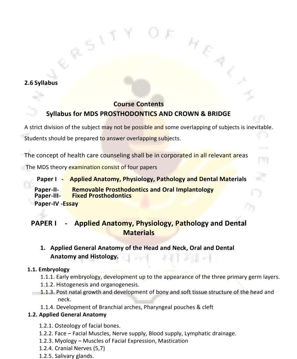 2.6 Syllabus Course Contents Syllabus for MDS PROSTHODONTICS AND CROWN & BRIDGE A strict division of