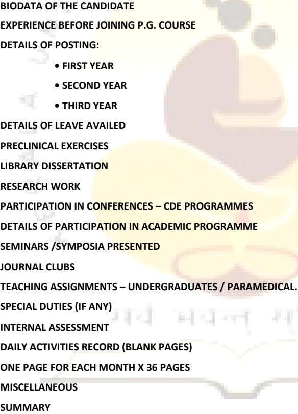 BIODATA OF THE CANDIDATE EXPERIENCE BEFORE JOINING P.G. COURSE DETAILS OF POSTING: • FIRST YEAR •