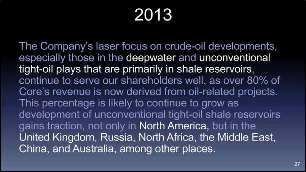 In 2013, shale came back everywhere. Not just in North America, but in the U.K., Russia,