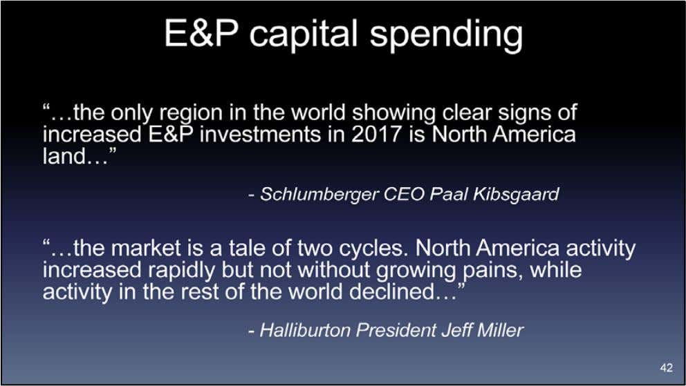 Leaders of Schlumberger and Halliburton point out that only North American shale investment is growing. _____________