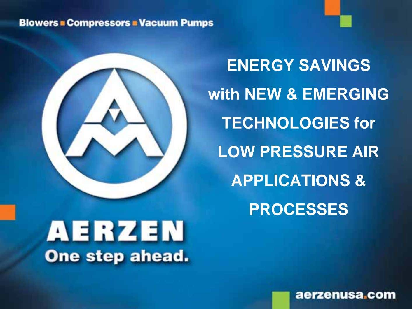ENERGY SAVINGS with NEW & EMERGING TECHNOLOGIES for LOW PRESSURE AIR APPLICATIONS & PROCESSES