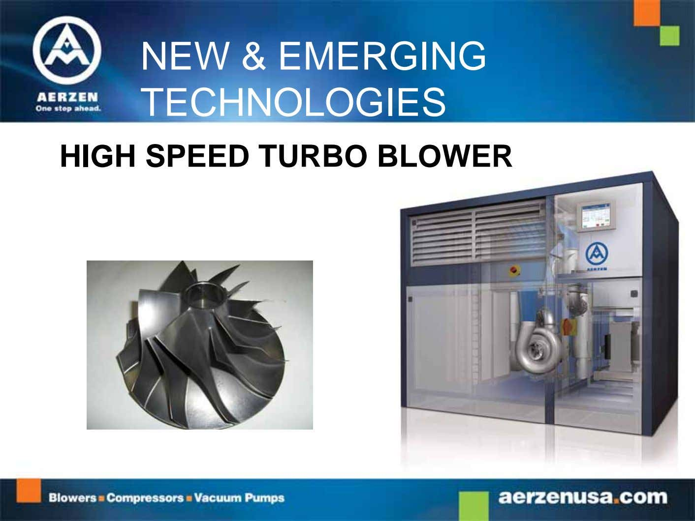 NEW & EMERGING TECHNOLOGIES HIGH SPEED TURBO BLOWER