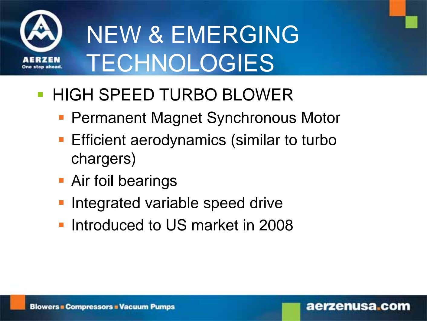 NEW & EMERGING TECHNOLOGIES  HIGH SPEED TURBO BLOWER  Permanent Magnet Synchronous Motor 