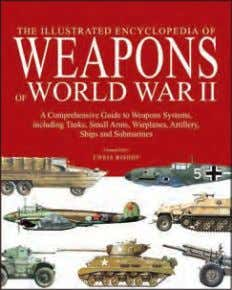Illustrated Encyclopedia of Weapons of World War I Illustrated Encyclopedia of Weapons of World War