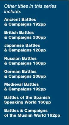 Other titles in this series include: Ancient Battles & Campaigns 192pp British Battles & Campaigns