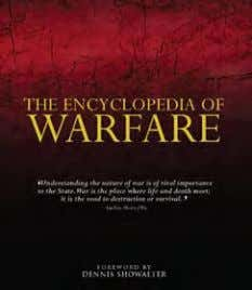 comprehensive coverage of major battles and wars by nation. The Encyclopedia of Warfare 240 x 189mm