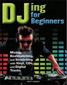 a/ws and photos 20,000 words Rights available: World NEW! DJing for Beginners 285 x 220mm (11¼