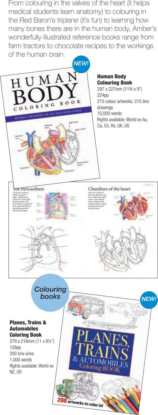 From colouring in the valves of the heart (it helps medical students learn anatomy) to