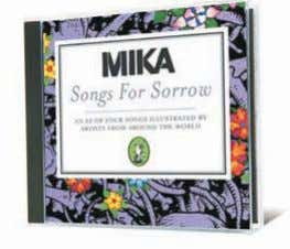tunes that will do plenty to pack any stylish dance floor. Songs for Sorrow MIKA Mika