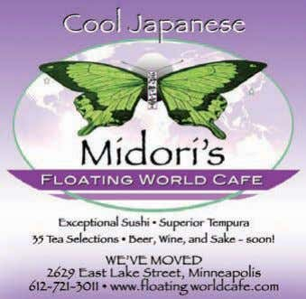 specials, beer, wine, sake. Lunch, Dinner 3011 27 t h Ave. S., Minneapolis (612) 721-3011 LavenderMagazine.com