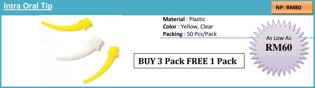 Intra Oral Tip NP: RM80 Material : Plastic Color : Yellow, Clear Packing : 50