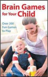 {INDEPENDENT PUBLISHERS GROUP} Brain Games for Your Child Over 200 Fun Games to Play Robert Fisher