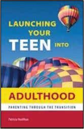 {INDEPENDENT PUBLISHERS GROUP} Launching Your Teen into Adulthood Parenting Through the Transition Patricia Hoolihan
