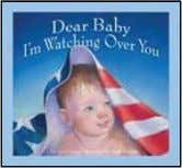 {INDEPENDENT PUBLISHERS GROUP} Dear Baby, I'm Watching Over You Carol Casey, Mark Braught Summary A moving