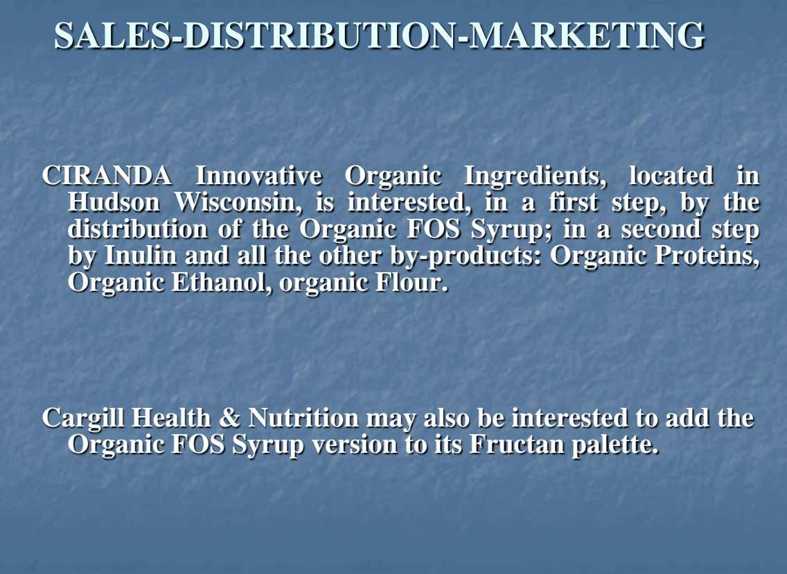 SALES-DISTRIBUTION-MARKETING CIRANDA Innovative Organic Ingredients, located in Hudson Wisconsin, is interested, in a