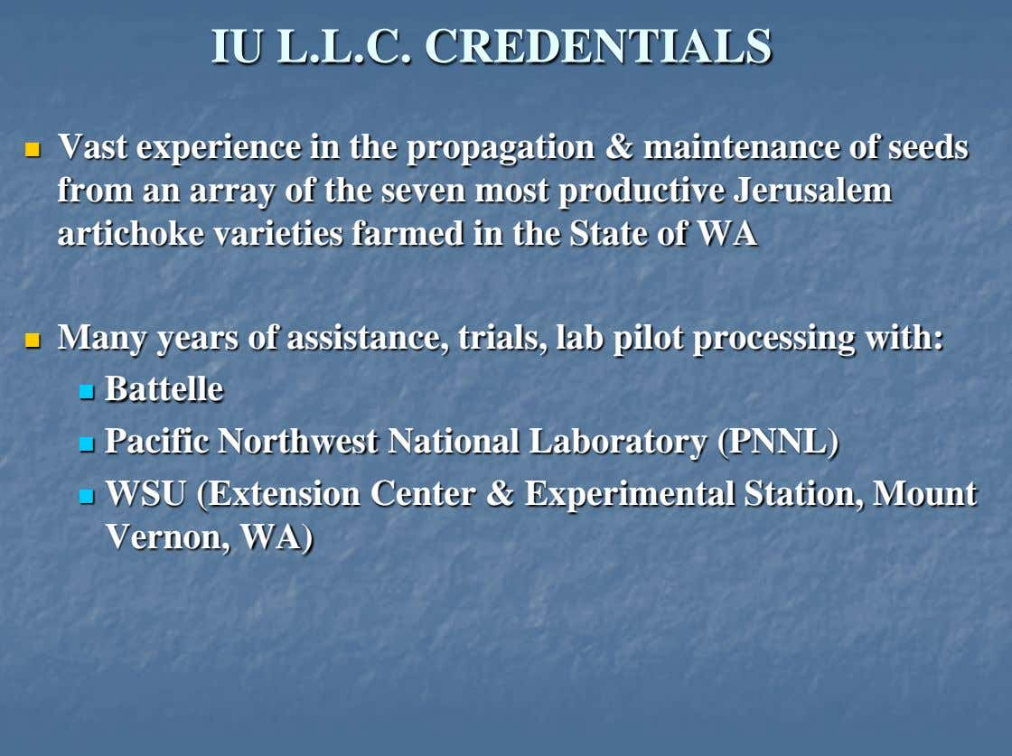 IU L.L.C. CREDENTIALS  Vast experience in the propagation & maintenance of seeds from an