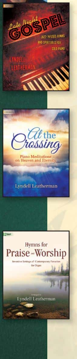 Lyndell Leatherman Late Night Gospel Jazz-infused hymns and spirituals for solo piano Moderately Advanced • In