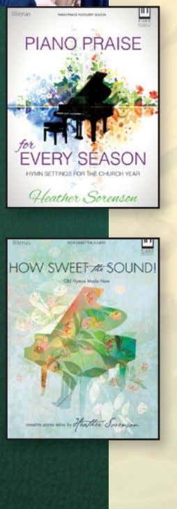 Grace 978-0-7877-1834-3 Piano with opt. Instruments $16.99 Heather Sorenson Piano Praise for Every Season Hymn Settings