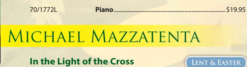 70/1772L Piano $19.95 Michael Mazzatenta In the Light of the Cross Lent & Easter
