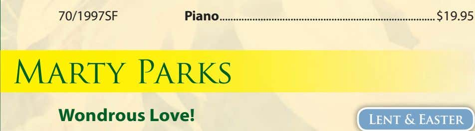 70/1997SF Piano $19.95 Marty Parks Wondrous Love! Lent & Easter
