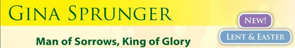 Gina Sprunger New! Lent & Easter Man of Sorrows, King of Glory