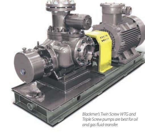 Blackmer's Twin Screw WTG and Triple Screw pumps are best for oil and gas fluid-transfer.