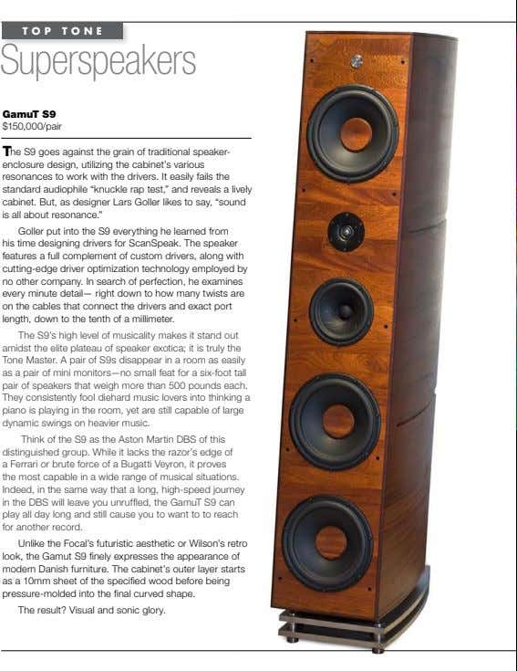 TOP TONE Superspeakers gamuT s9 $150,000/pair The S9 goes against the grain of traditional speaker-