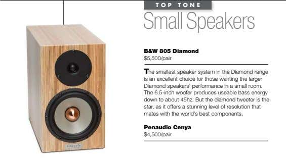 TOP TONE Small Speakers B&W 805 diamond $5,500/pair The smallest speaker system in the Diamond