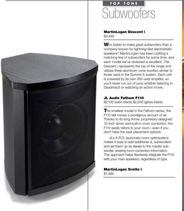TOP TONE Subwoofers martinlogan descent i $3,495 Who better to make great subwoofers than a