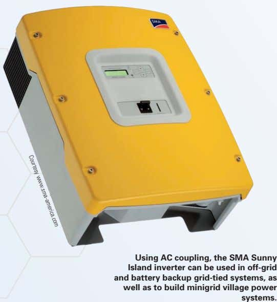 Using AC coupling, the SMA Sunny Island inverter can be used in off-grid and battery