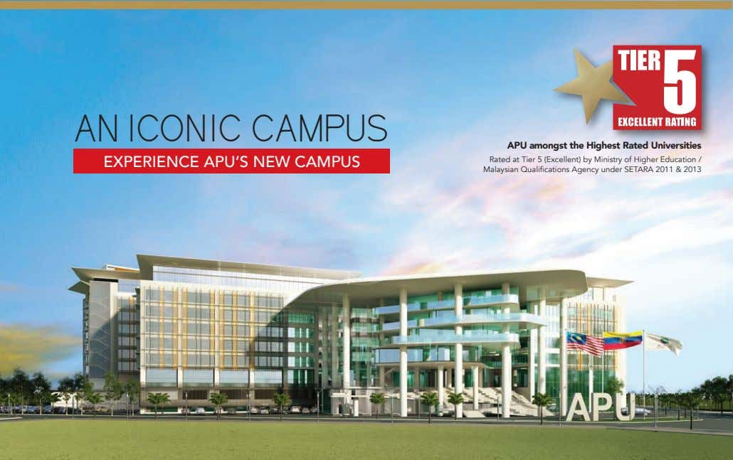 AN ICONIC CAMPUS APU amongst the Highest Rated Universities EXPERIENCE APU'S NEW CAMPUS Rated at