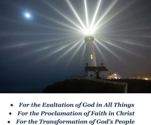 • • • For the Exaltation of God in All Things For the Proclamation of Faith