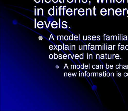in in different different energy energy levels. levels.   A A model model uses uses