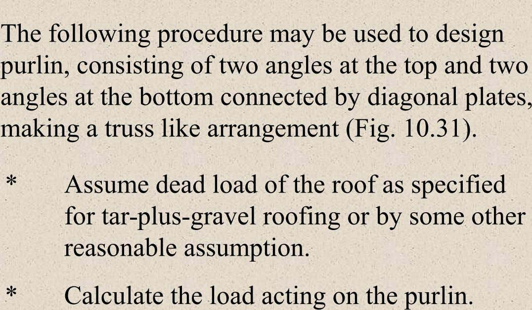 The following procedure may be used to design purlin, consisting of two angles at the top