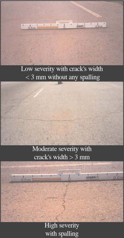Low severity with crack's width < 3 mm without any spalling Moderate severity with crack's