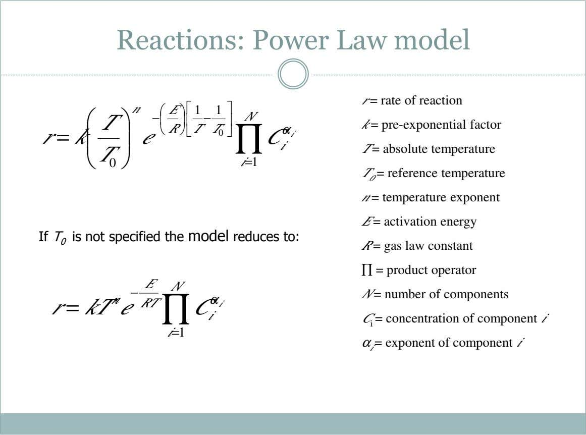 Reactions: Power Law model      r = rate of reaction n