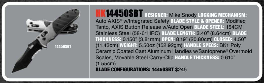 HK14450SBT DESIGNER: Mike Snody LOCKING MECHANISM: 14450SBT Auto AXIS ® w/Integrated Safety BLADE STYLE &