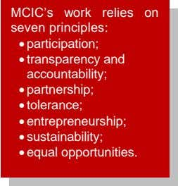 "MCIC""s work relies on seven principles:  participation;  transparency and accountability;  partnership;"