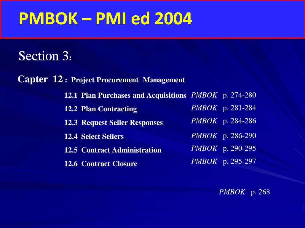 PPMMBOBOKK –– PPMMII eded 20042004 SectiSectionon 33:: Capter 12 : Project Procurement Management 12.1 Plan