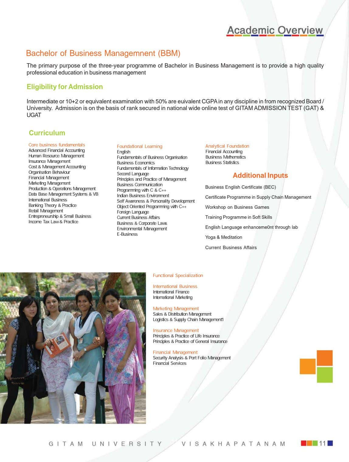 Bachelor of Business Managemnent (BBM) The primary purpose of the three-year programme of Bachelor in