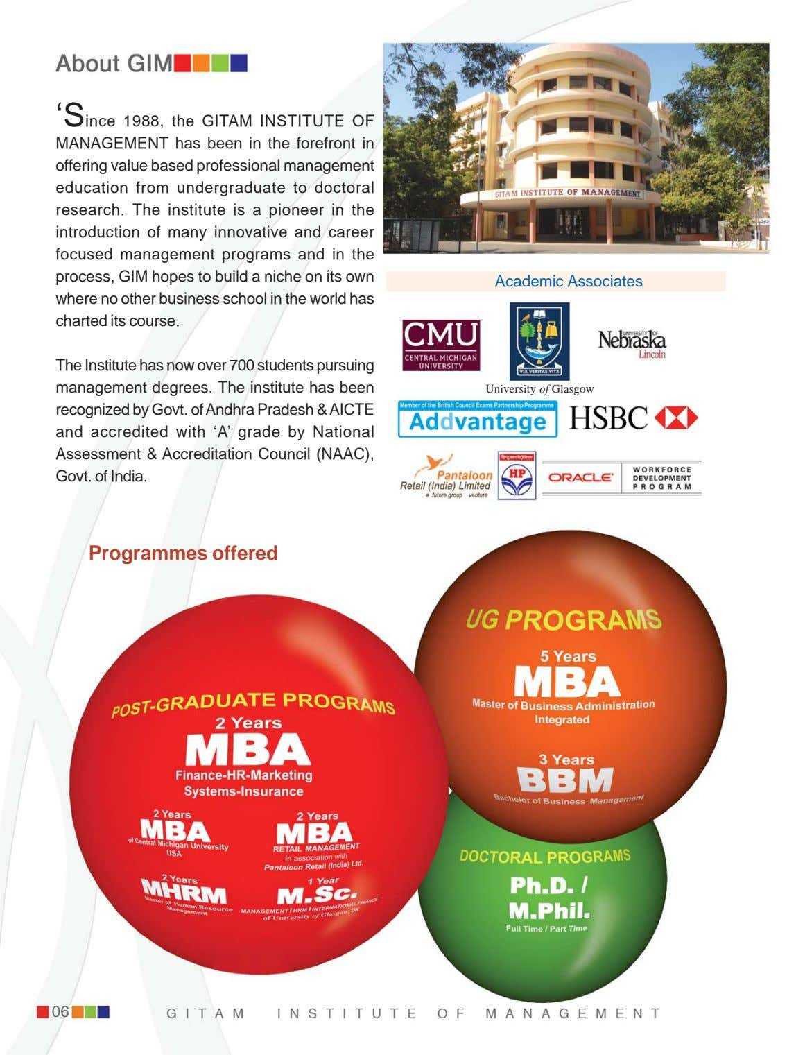 'Since 1988, the GITAM INSTITUTE OF MANAGEMENT has been in the forefront in offering value
